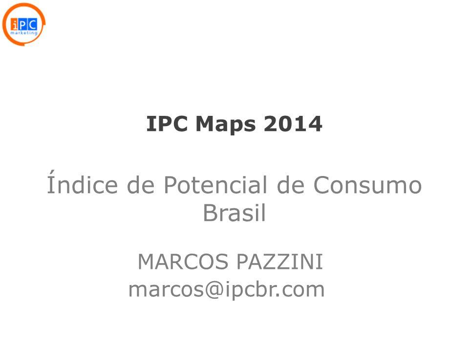 1 IPC Maps 2014 Índice de Potencial de Consumo Brasil MARCOS PAZZINI marcos@ipcbr.com