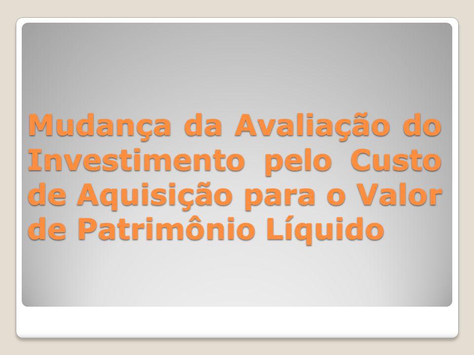 A avaliação do investimento com base no método de equivalência patrimonial em balanço intermediário é facultativa.