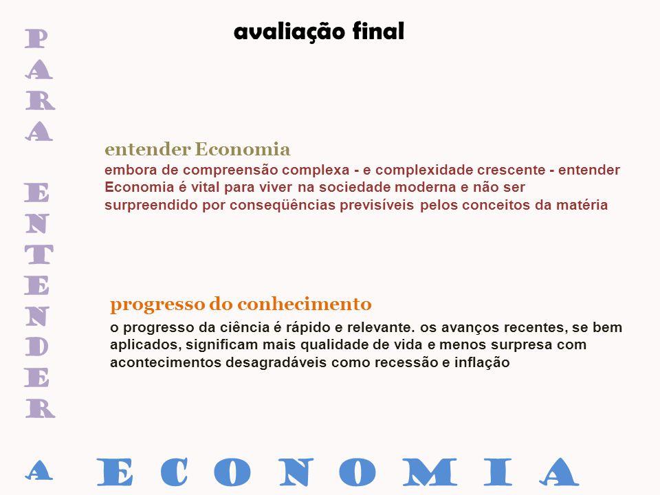 paraentenderaparaentendera avaliação final entender Economia progresso do conhecimento E C O N O M I A embora de compreensão complexa - e complexidade