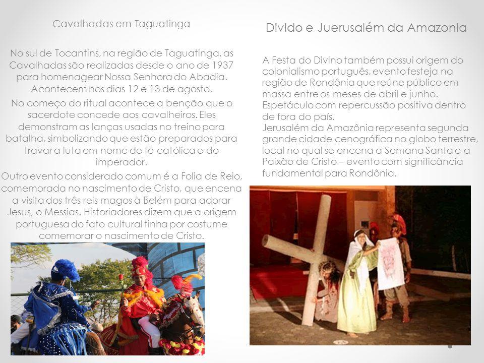Divido e Juerusalém da Amazonia A Festa do Divino também possui origem do colonialismo português, evento festeja na região de Rondônia que reúne públi