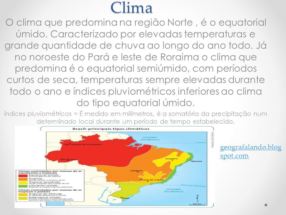 Clima O clima que predomina na região Norte, é o equatorial úmido. Caracterizado por elevadas temperaturas e grande quantidade de chuva ao longo do an