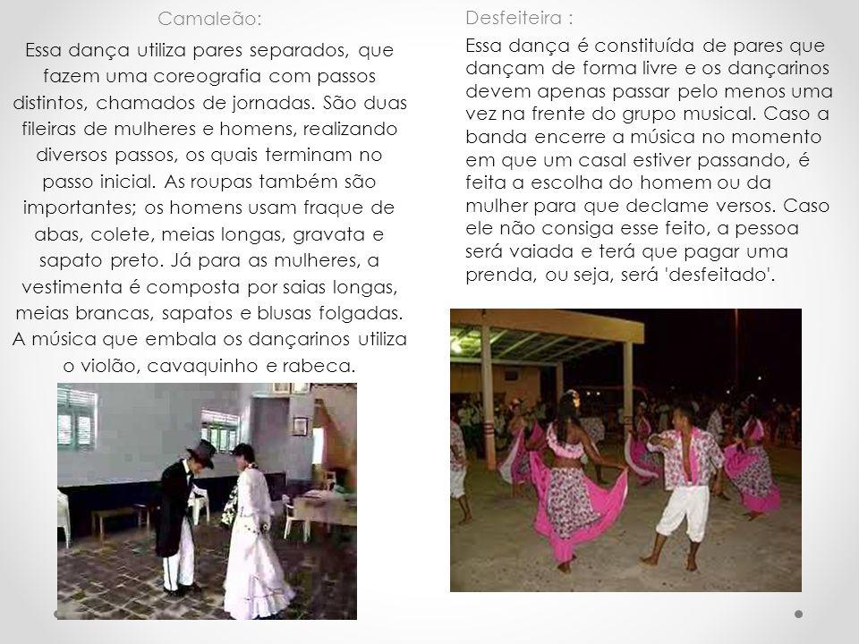 Desfeiteira : Essa dança é constituída de pares que dançam de forma livre e os dançarinos devem apenas passar pelo menos uma vez na frente do grupo mu