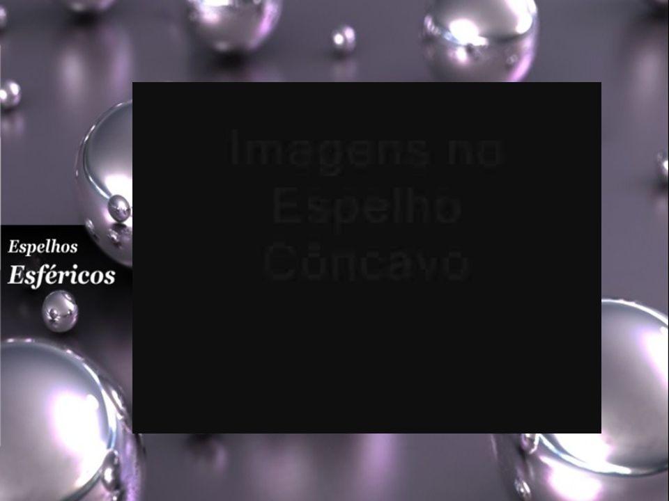 Formação de Imagens em Espelhos Esféricos V FC E.P.