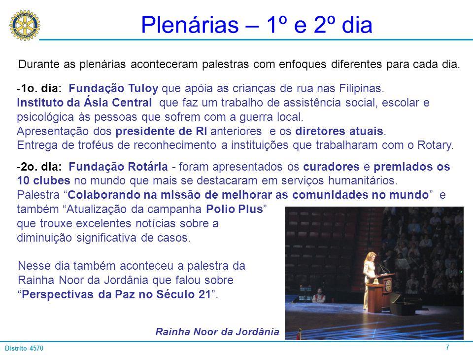 7 Distrito 4570 Plenárias – 1º e 2º dia Durante as plenárias aconteceram palestras com enfoques diferentes para cada dia. -1o. dia: Fundação Tuloy que