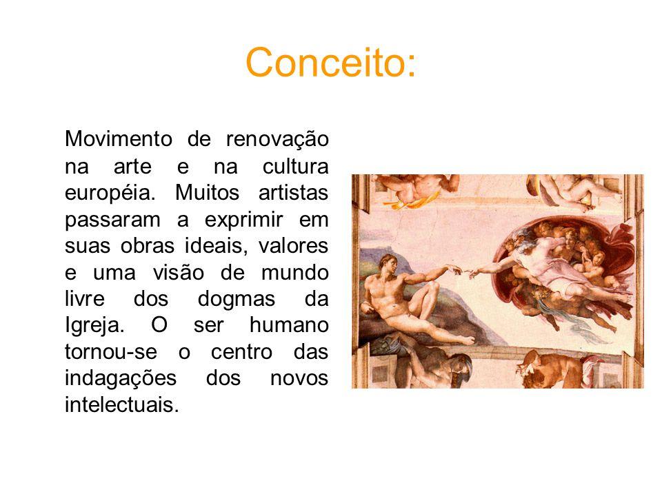 Conceito: Movimento de renovação na arte e na cultura européia.