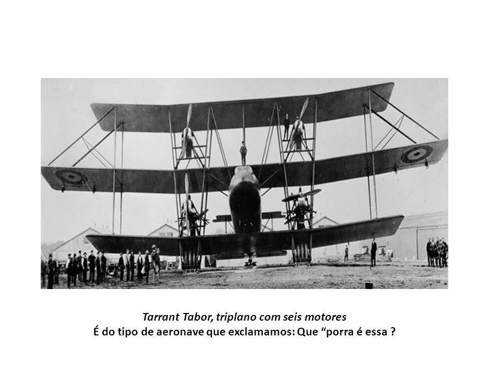 Tarrant Tabor, triplano com seis motores É do tipo de aeronave que exclamamos: Que porra é essa ?
