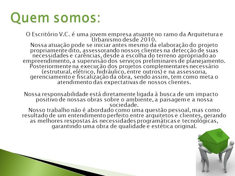 O Escritório V.C.é uma jovem empresa atuante no ramo da Arquitetura e Urbanismo desde 2010.