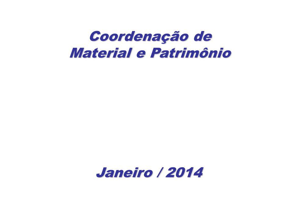 Coordenação de Material e Patrimônio Janeiro / 2014