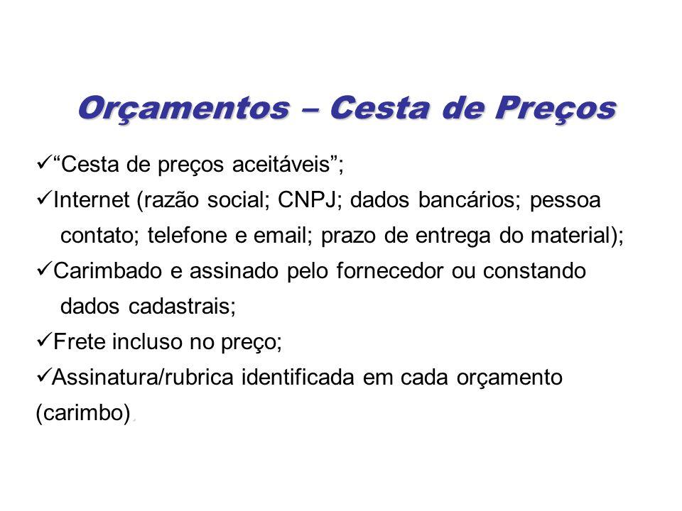 Cesta de preços aceitáveis; Internet (razão social; CNPJ; dados bancários; pessoa contato; telefone e email; prazo de entrega do material); Carimbado