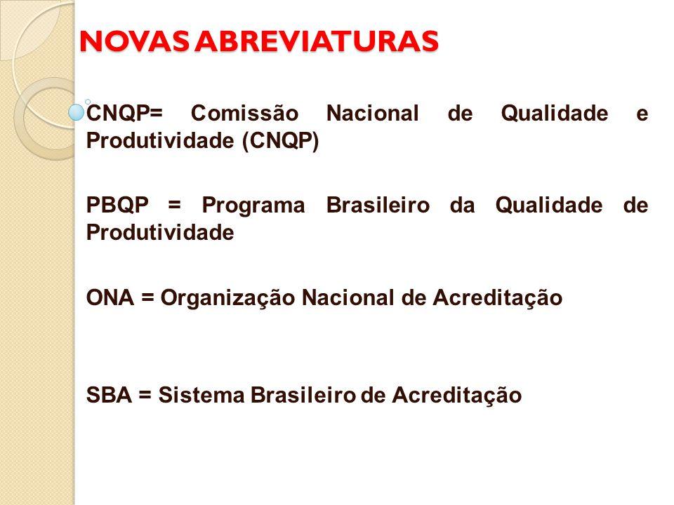 ONA: Organização Nacional de Acreditação - É uma organização não governamental de interesse coletivo e com abrangência de atuação nacional.