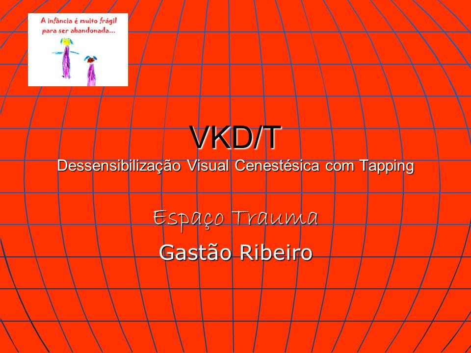 VKD/T Dessensibilização Visual Cenestésica com Tapping Espaço Trauma Gastão Ribeiro
