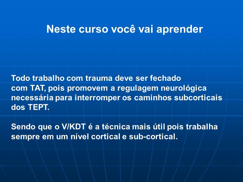 Neste curso você vai aprender Todo trabalho com trauma deve ser fechado com TAT, pois promovem a regulagem neurológica necessária para interromper os caminhos subcorticais dos TEPT.