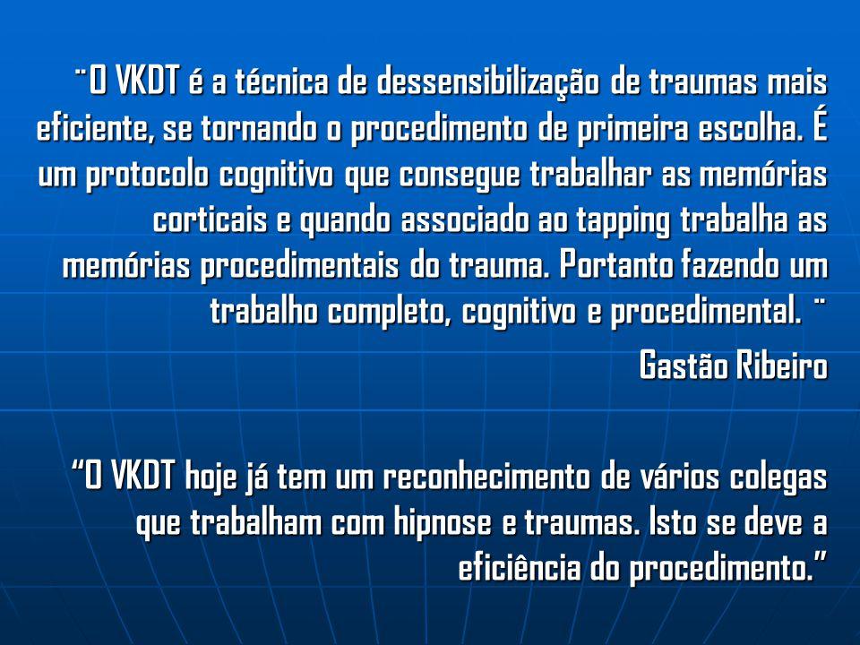 ¨O VKDT é a técnica de dessensibilização de traumas mais eficiente, se tornando o procedimento de primeira escolha.