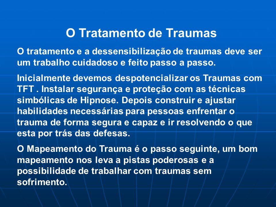 O Tratamento de Traumas O tratamento e a dessensibilização de traumas deve ser um trabalho cuidadoso e feito passo a passo.