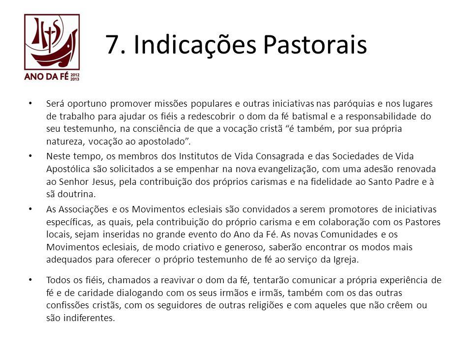 7. Indicações Pastorais Será oportuno promover missões populares e outras iniciativas nas paróquias e nos lugares de trabalho para ajudar os fiéis a r