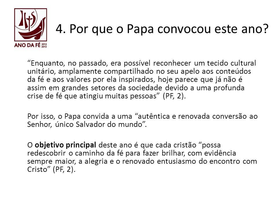4.Por que o Papa convocou este ano. Algumas questões: – Você tem fé.