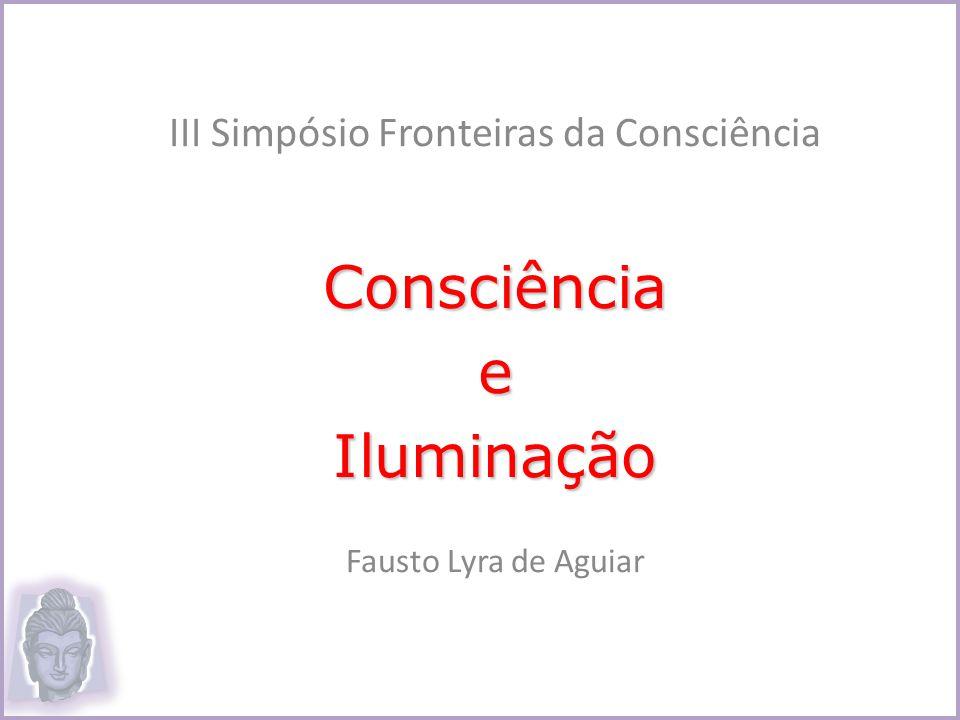 III Simpósio Fronteiras da ConsciênciaConsciênciaeIluminação Fausto Lyra de Aguiar