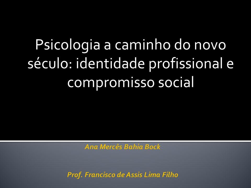 Psicologia a caminho do novo século: identidade profissional e compromisso social