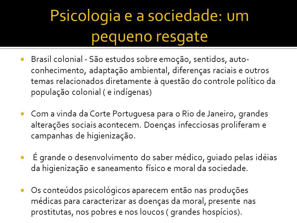 Brasil colonial - São estudos sobre emoção, sentidos, auto- conhecimento, adaptação ambiental, diferenças raciais e outros temas relacionados diretame