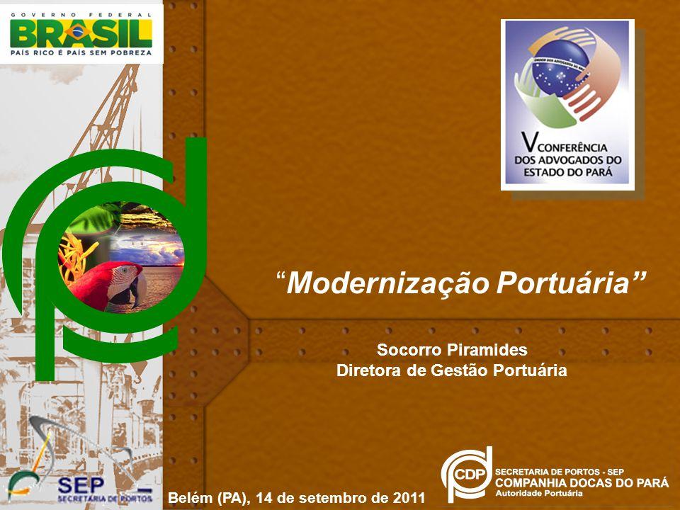 Belém (PA), 14 de setembro de 2011 Modernização Portuária Socorro Piramides Diretora de Gestão Portuária