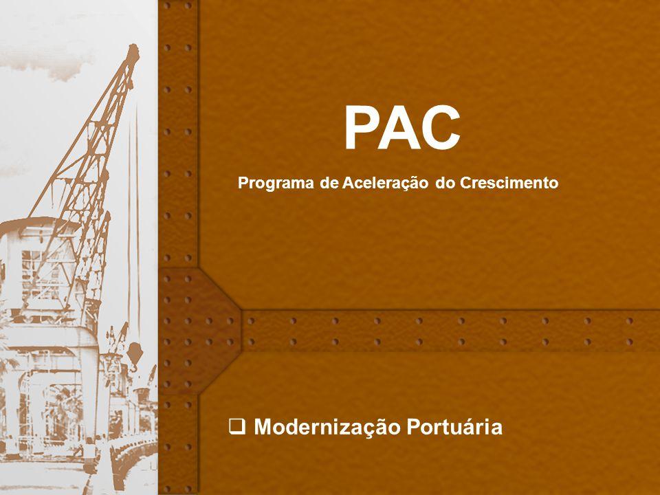 35 Modernização Portuária PAC Programa de Aceleração do Crescimento