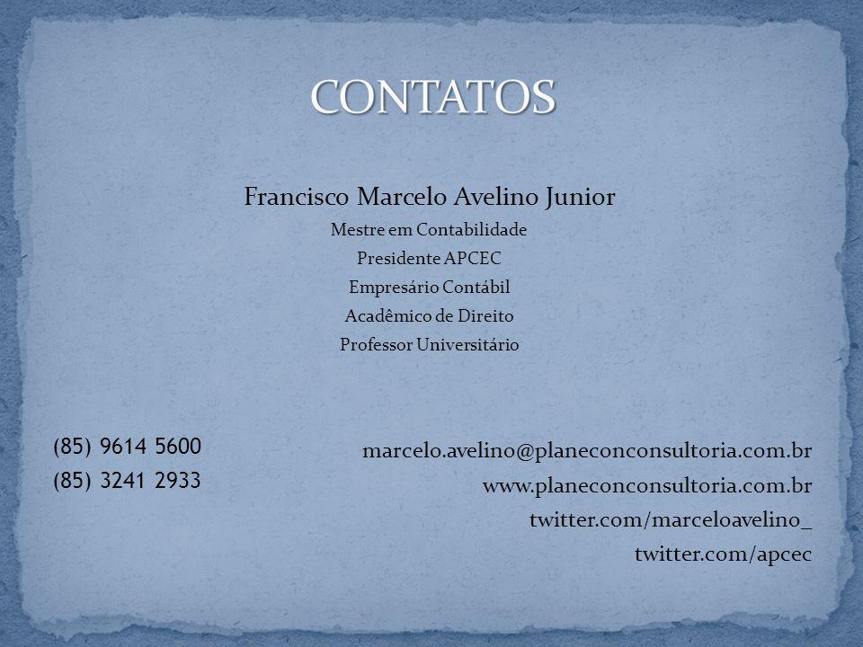 Francisco Marcelo Avelino Junior Mestre em Contabilidade Presidente APCEC Empresário Contábil Acadêmico de Direito Professor Universitário (85) 9614 5