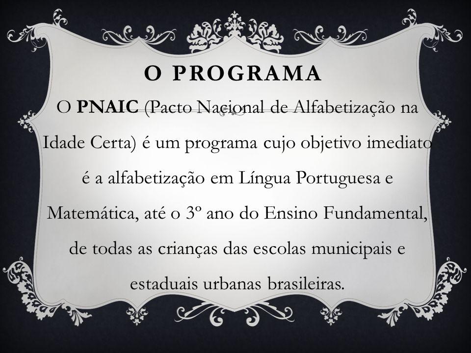 O PROGRAMA O PNAIC (Pacto Nacional de Alfabetização na Idade Certa) é um programa cujo objetivo imediato é a alfabetização em Língua Portuguesa e Mate