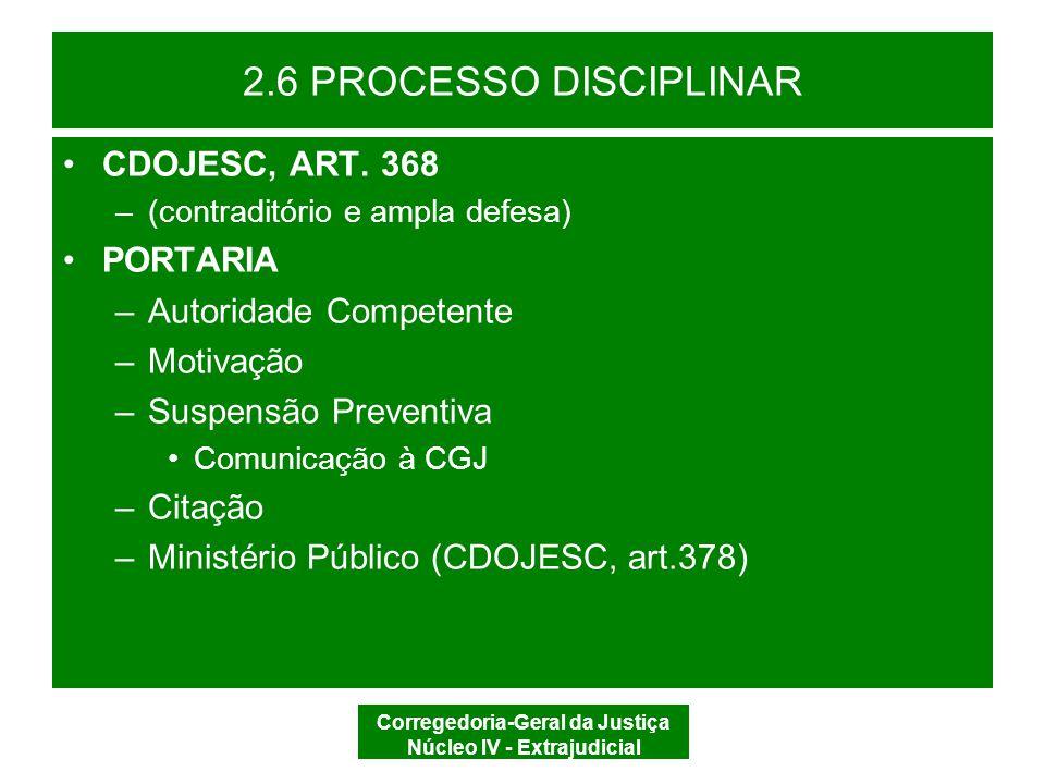 Corregedoria-Geral da Justiça Núcleo IV - Extrajudicial 2.6 PROCESSO DISCIPLINAR AFASTAMENTO PREVENTIVO (Titular) –Interferência na apuração preliminar –Prazo: 90 (noventa) dias, prorrogável por mais 30 (trinta) (Lei nº 8.935/94, art.