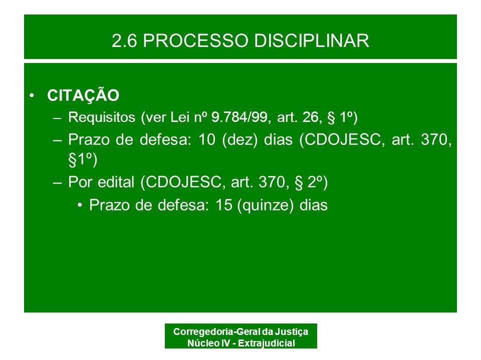 Corregedoria-Geral da Justiça Núcleo IV - Extrajudicial 2.6 PROCESSO DISCIPLINAR DEFESA –TERMO INICIAL DO PRAZO Ciência inequívoca do acusado (Lei nº 9.784, art.