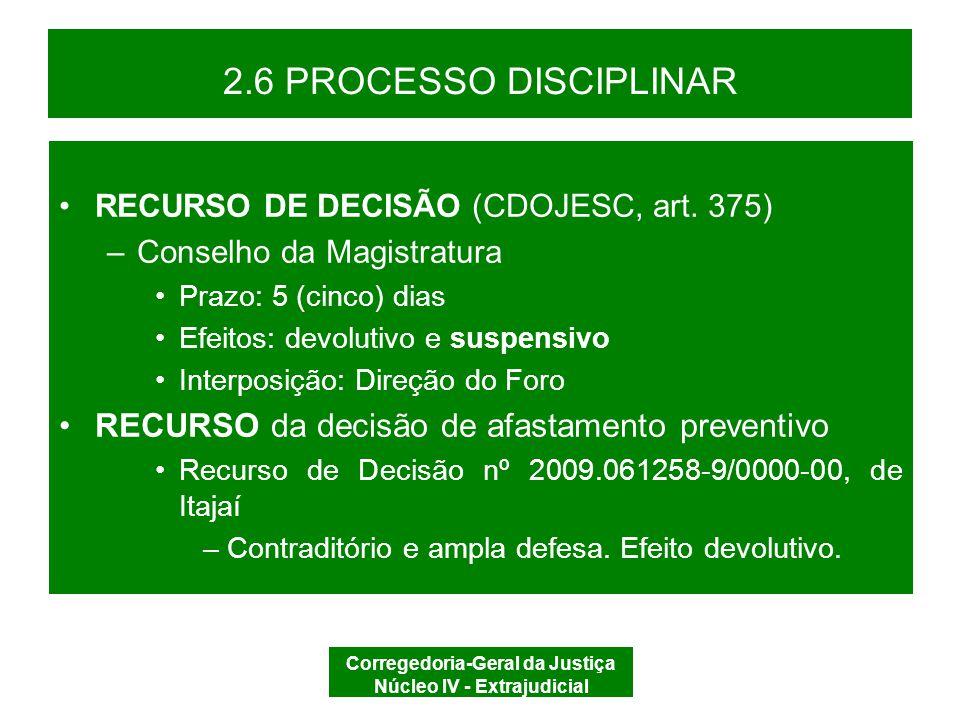 Corregedoria-Geral da Justiça Núcleo IV - Extrajudicial 2.6 PROCESSO DISCIPLINAR RECURSO (JUIZ DE PAZ) –TRIBUNAL PLENO (LC estadual nº 339/2006, art.
