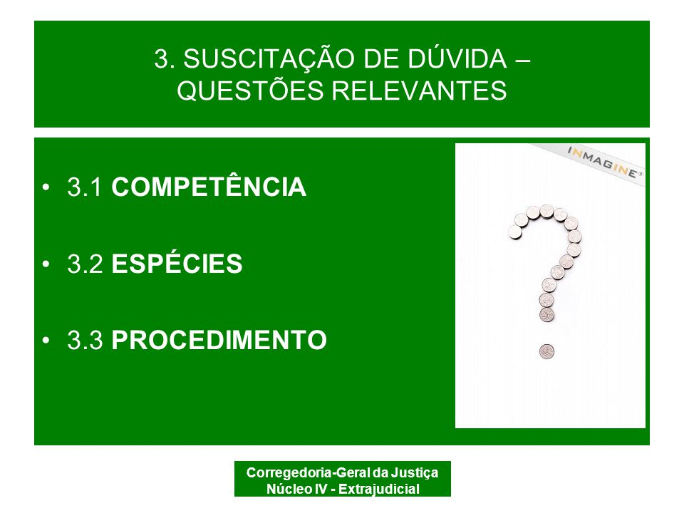 Corregedoria-Geral da Justiça Núcleo IV - Extrajudicial 3.1 COMPETÊNCIA JUIZ DOS REGISTROS PÚBLICOS (CDOJESC, art.