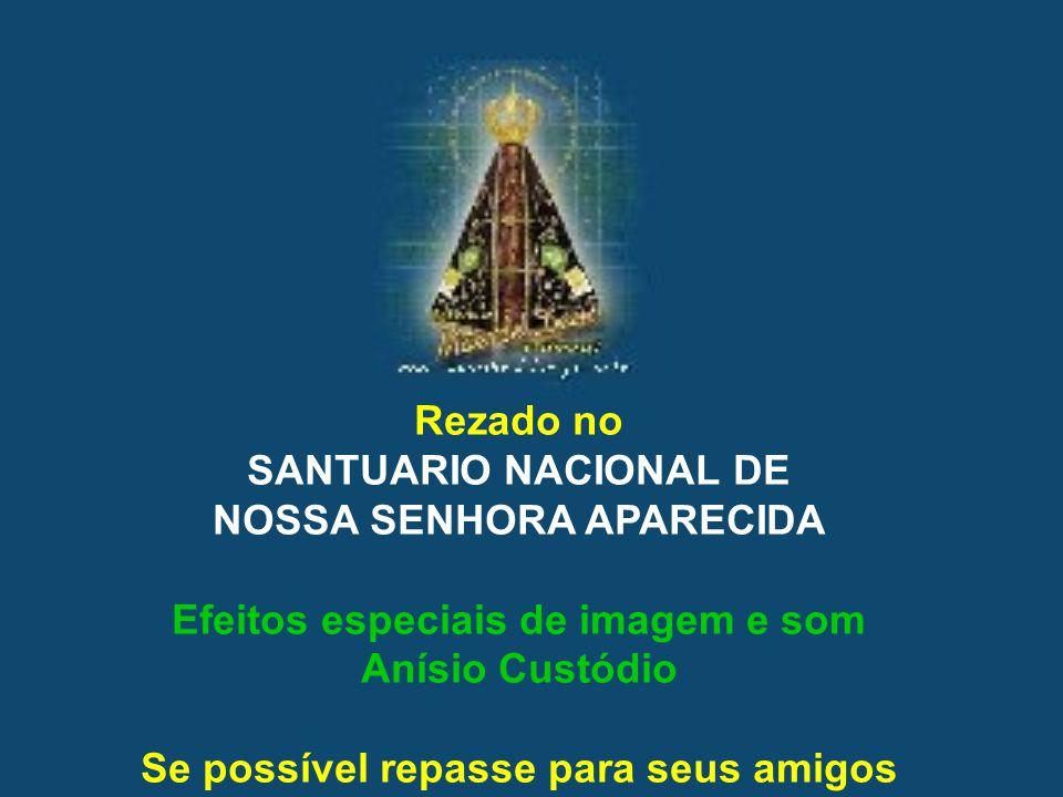 Pela intercessão de Nossa Senhora Aparecida, Rainha e Padroeira do Brasil, a bênção de Deus onipotente, Pai, Filho e Espírito Santo desça sobre vós e