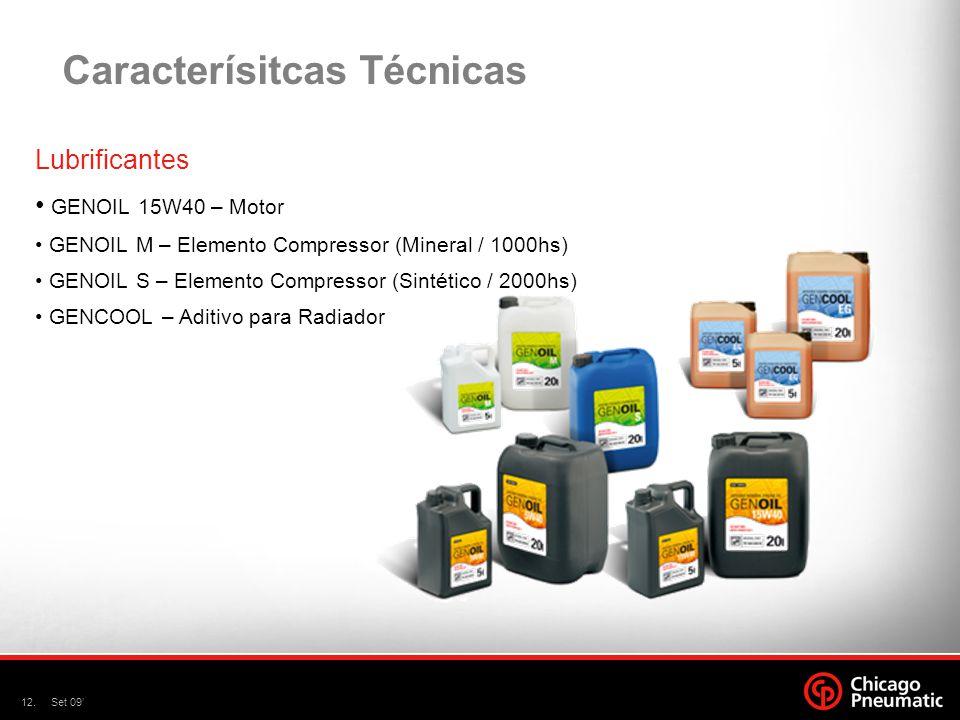 12.Set 09 Caracterísitcas Técnicas Lubrificantes GENOIL 15W40 – Motor GENOIL M – Elemento Compressor (Mineral / 1000hs) GENOIL S – Elemento Compressor