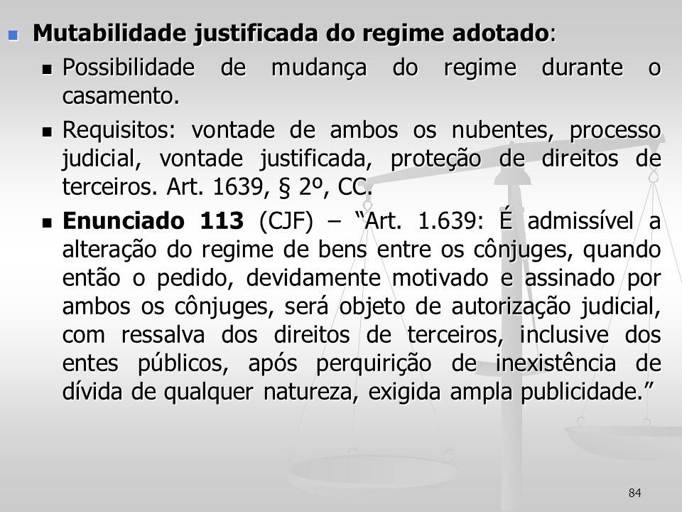 Mutabilidade justificada do regime adotado: Mutabilidade justificada do regime adotado: Possibilidade de mudança do regime durante o casamento. Possib
