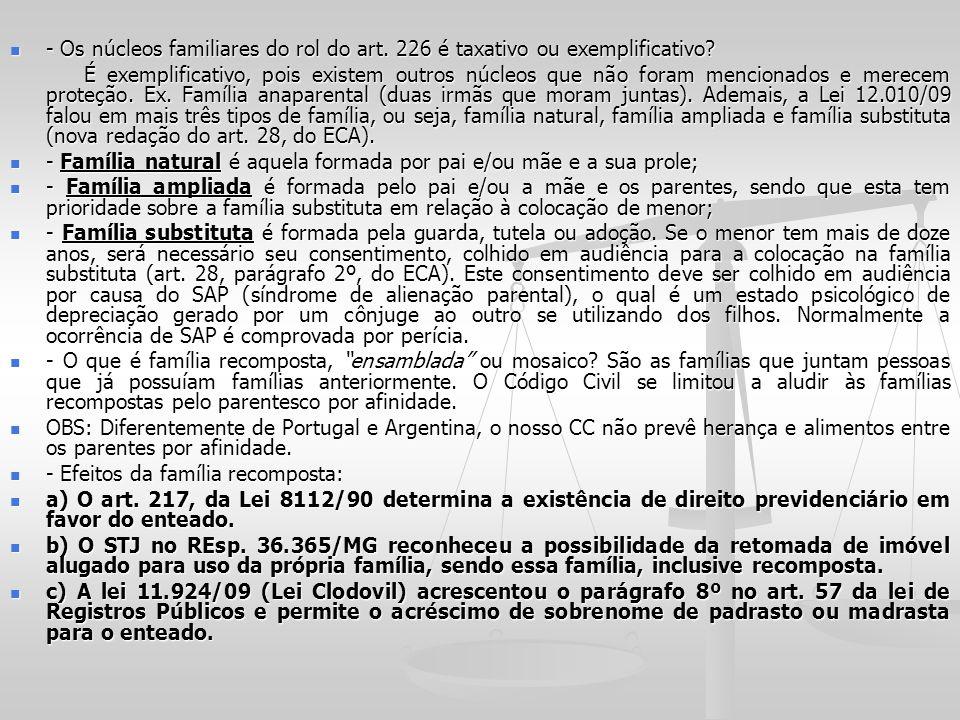 - Os núcleos familiares do rol do art. 226 é taxativo ou exemplificativo? - Os núcleos familiares do rol do art. 226 é taxativo ou exemplificativo? É