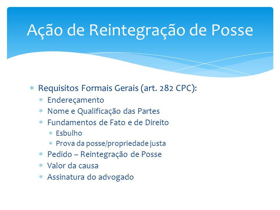 Requisitos Formais Específicos: Contrato de Arrendamento Mercantil Memória de cálculo representativa do inadimplemento Notificação extrajudicial prévia do arrendatário Ação de Reintegração de Posse