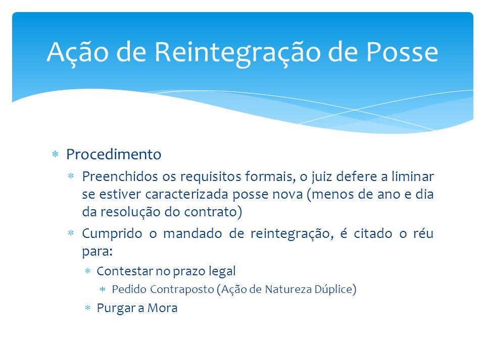 Procedimento Contra a medida liminar deferida/indeferida Agravo de Instrumento (10 dias) Normalmente, a discussão é de fato e de direito, demonstrado através da prova documental e de exibição incidental de documentos (art.