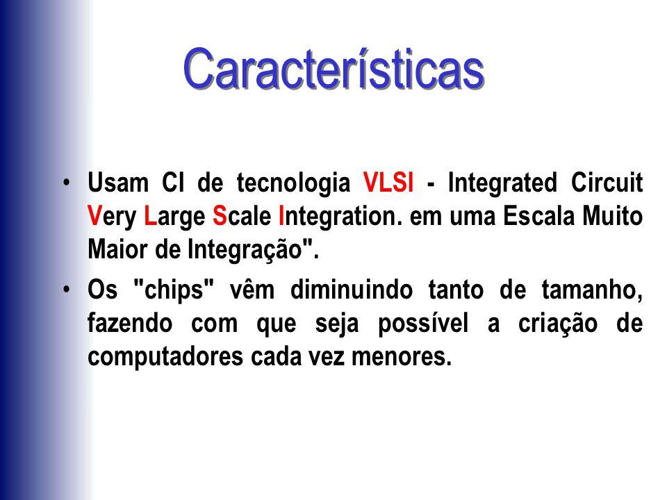 Usam CI de tecnologia VLSI - Integrated Circuit Very Large Scale Integration. em uma Escala Muito Maior de Integração