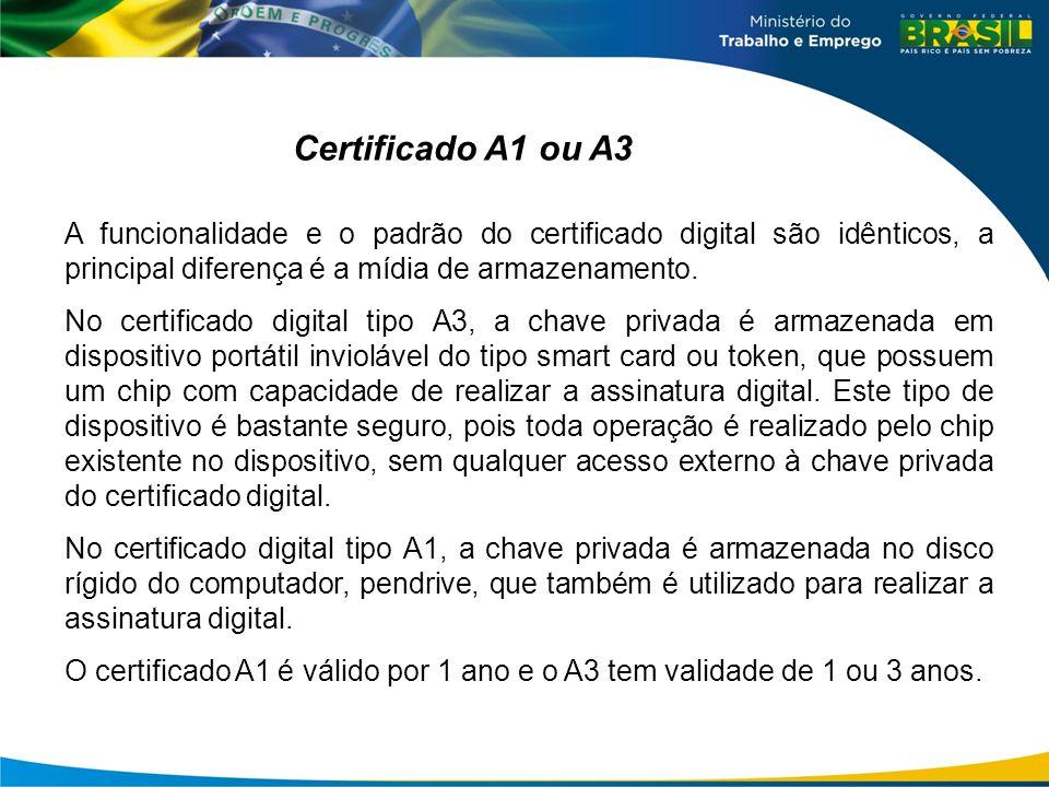 Certificado A1 ou A3 A funcionalidade e o padrão do certificado digital são idênticos, a principal diferença é a mídia de armazenamento. No certificad