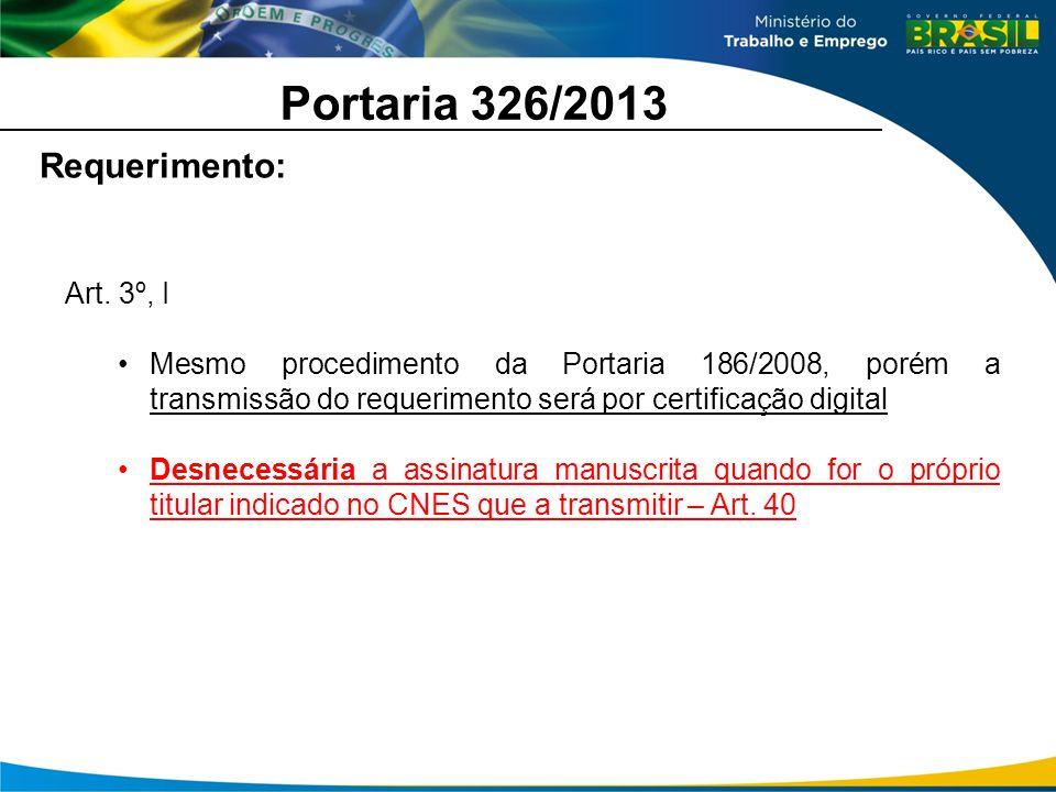 Portaria 326/2013 Da Documentação Novas Regras: Portaria 326/2013 Art.