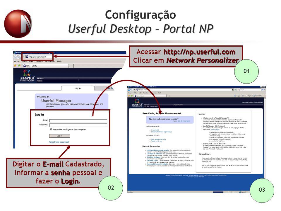 Configuração Userful Desktop – Portal NP http://np.userful.com Network Personalizer Acessar http://np.userful.com Clicar em Network Personalizer E-mai