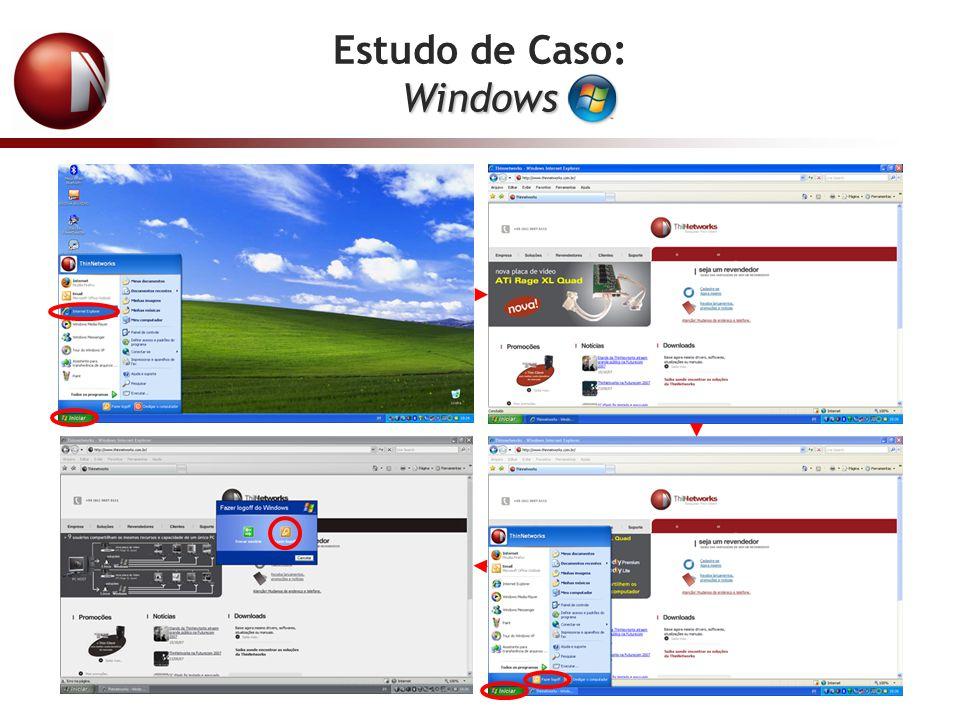 Windows Resultado do Exercício: ThinNetworks André alternadamentesimultaneamente O usuário ThinNetworks logou e, mesmo assim, as aplicações que estavam rodando em André não foram fechadas.