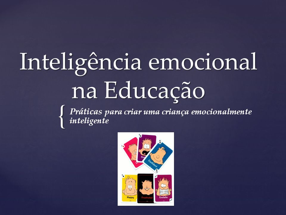 { Inteligência emocional na Educação Práticas para criar uma criança emocionalmente inteligente