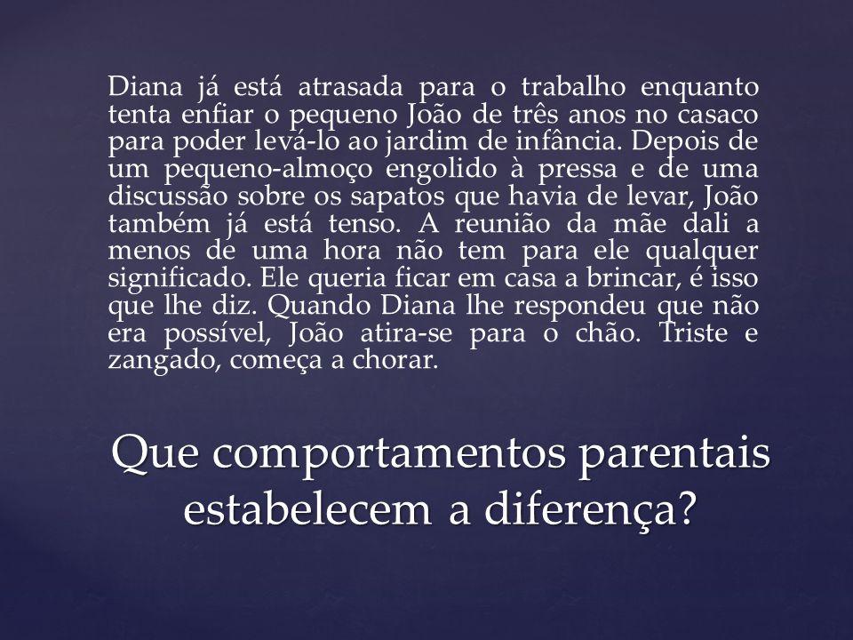 Não atribuem grande importância, ignoram ou banalizam as emoções negativas das crianças; Pais Ausentes
