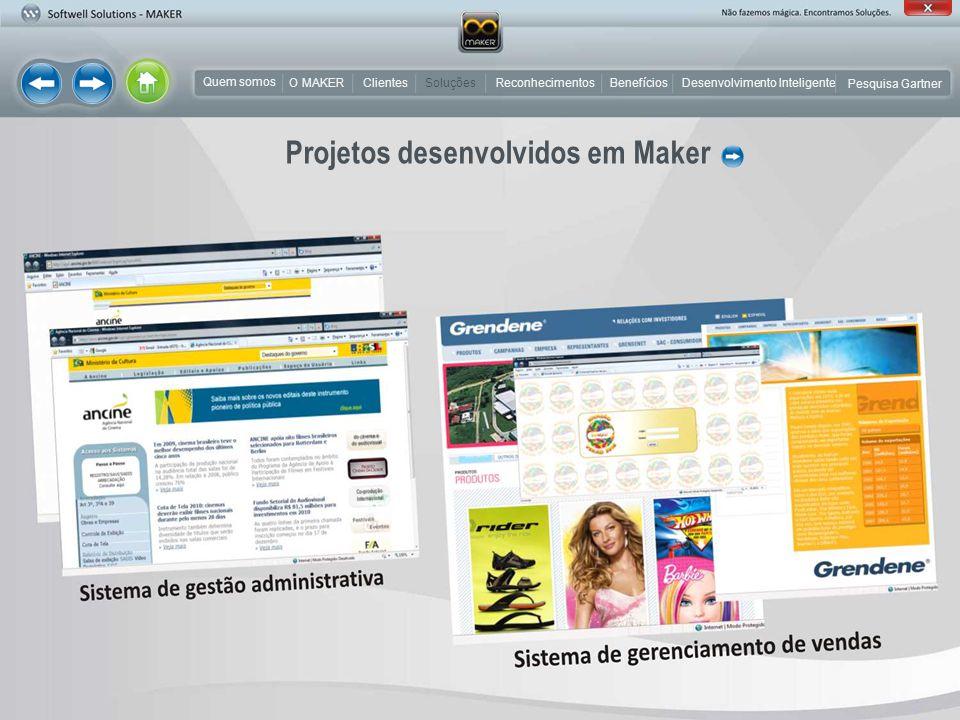 MAIS DE 500 CLIENTES Quem somos O MAKER Desenvolvimento Inteligente Soluções Pesquisa Gartner BenefíciosReconhecimentos Clientes