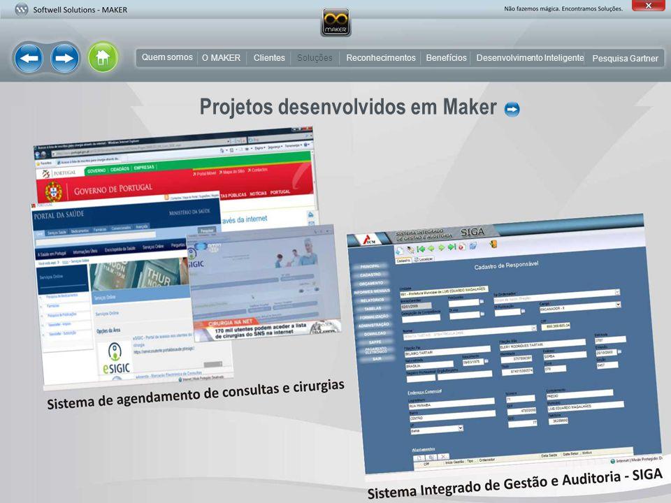 Projetos desenvolvidos em Maker Quem somos O MAKER Desenvolvimento Inteligente Pesquisa Gartner BenefíciosReconhecimentos Clientes Soluções