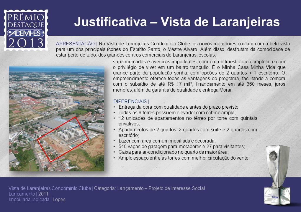 Justificativa – Vista de Laranjeiras supermercados e avenidas importantes, com uma infraestrutura completa, e com o privilégio de viver em um bairro t