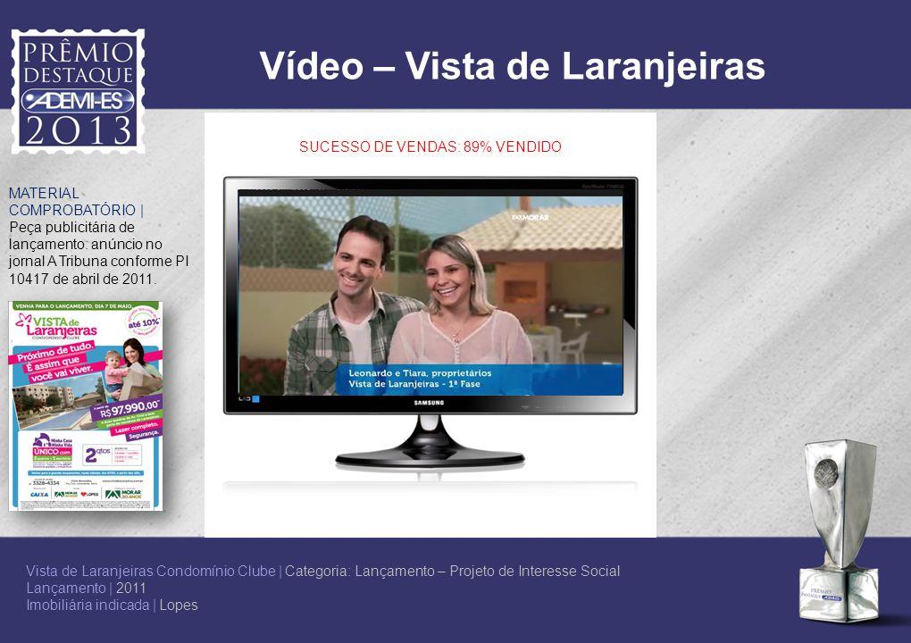 Vídeo – Vista de Laranjeiras SUCESSO DE VENDAS: 89% VENDIDO MATERIAL COMPROBATÓRIO | Peça publicitária de lançamento: anúncio no jornal A Tribuna conf