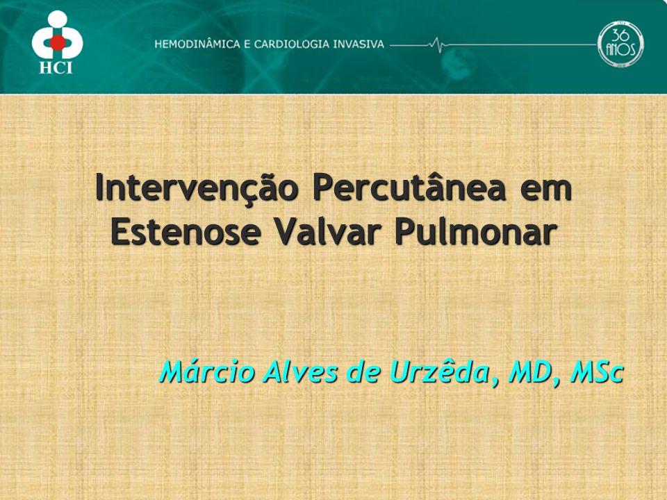 Estenose Valvar Pulmonar (Técnica) Dilatação (Bradicardia, hipotensão,dessaturação)