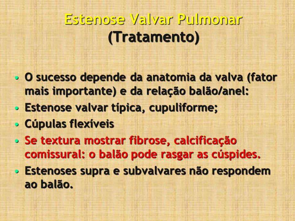 Estenose Valvar Pulmonar (Tratamento) O sucesso depende da anatomia da valva (fator mais importante) e da relação balão/anel:O sucesso depende da anat